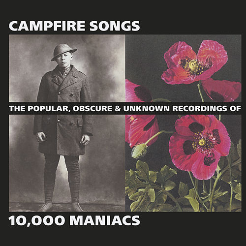 Campfire Songs: The Popular, Obscure and Unknown Recordings of 10,000 Maniacs von 10,000 Maniacs
