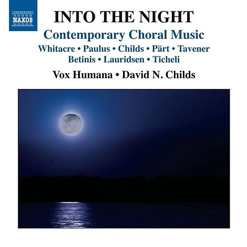 Into the Night: Contemporary Choral Music von Vox Humana