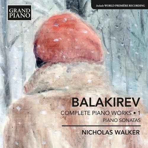 Balakirev: Complete Piano Works, Vol. 1 by Nicholas Walker