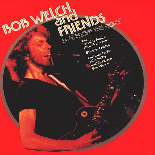 Live from the Roxy (Live) de Bob Welch