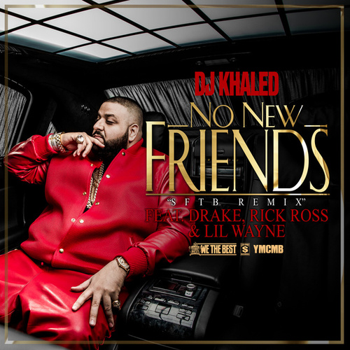 No New Friends by DJ Khaled