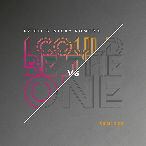 I Could Be The One [Avicii vs Nicky Romero] (Remixes) de Avicii