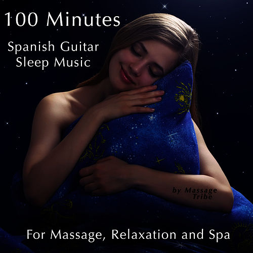 100 Minutes: Spanish Guitar Sleep Music (For Massage, Relaxation & Spa) de Massage Tribe