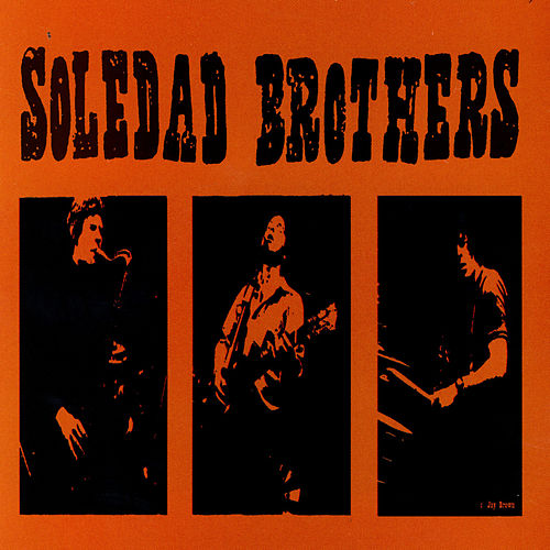 Live by The Soledad Brothers