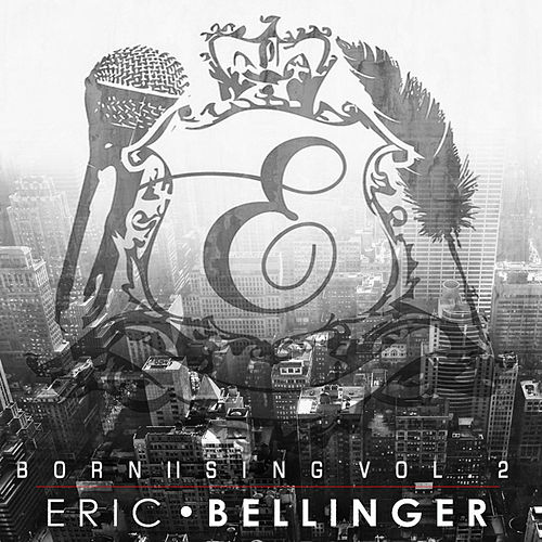 Born II Sing Vol. 2 by Eric Bellinger