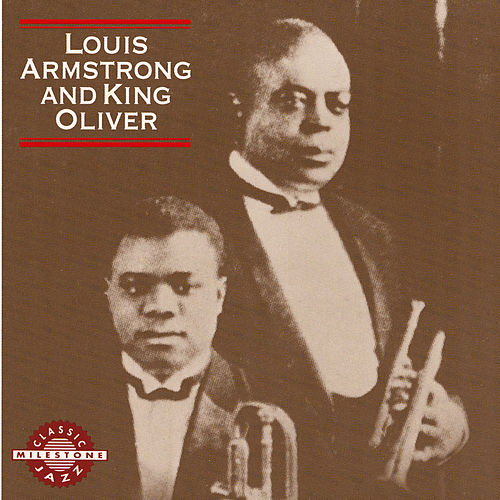 Louis Armstrong And King Oliver by Louis Armstrong