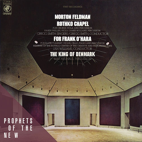 Morton Feldman: Rothko Chapel / For Frank O'Hara / The King of Denmark fra Morton Feldman