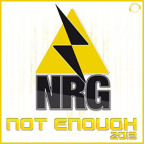 Not Enough 2013 de N.R.G.