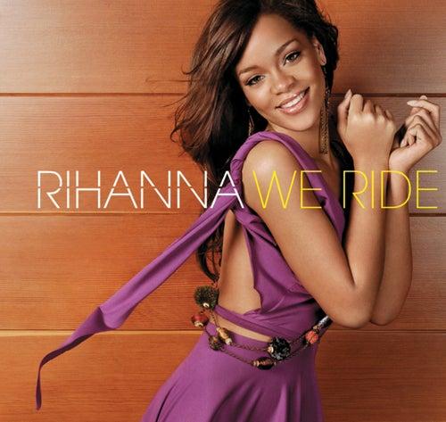 We Ride de Rihanna