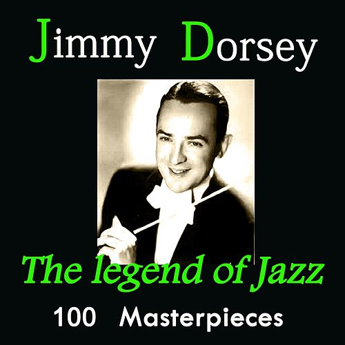 Jimmy Dorsey: The Legend of Jazz (100 Masterpieces) de Jimmy Dorsey