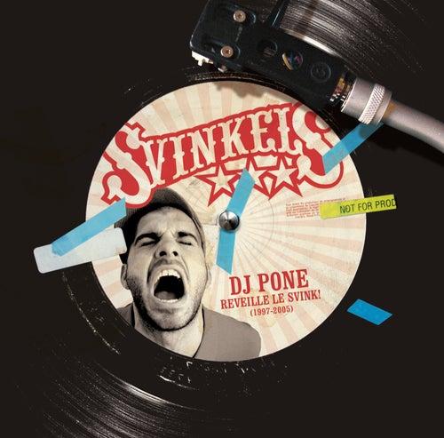 DJ Pone Réveille Le Svink de Svinkels