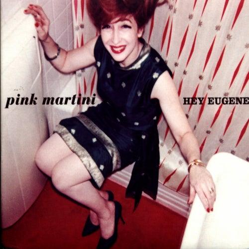 Hey Eugene! von Pink Martini