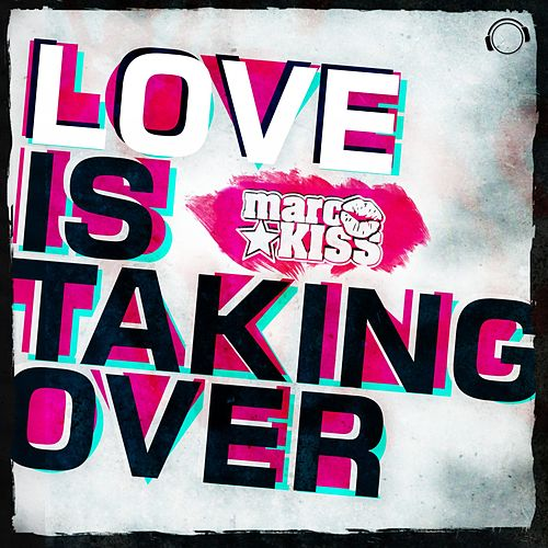 Love Is Taking Over von Marc Kiss