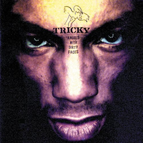 Angels With Dirty Faces de Tricky