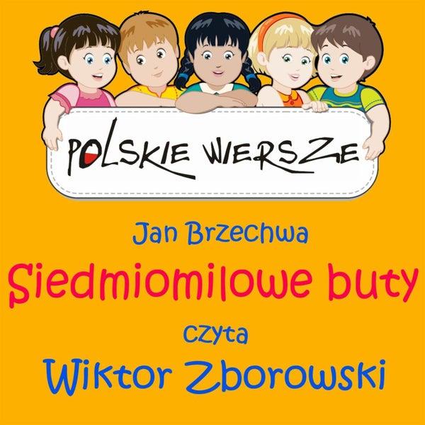 Polskie Wiersze Jan Brzechwa Siedmiomilowe Buty De