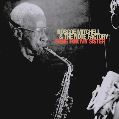 Song For My Sister by Roscoe Mitchell