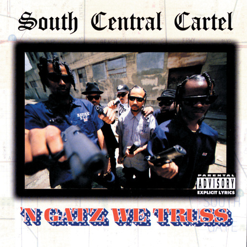 'N Gatz We Truss by South Central Cartel