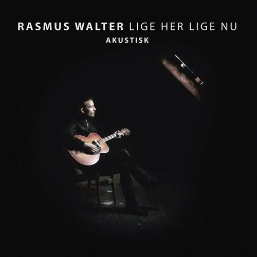 Lige Her Lige Nu (Akustisk) by Rasmus Walter