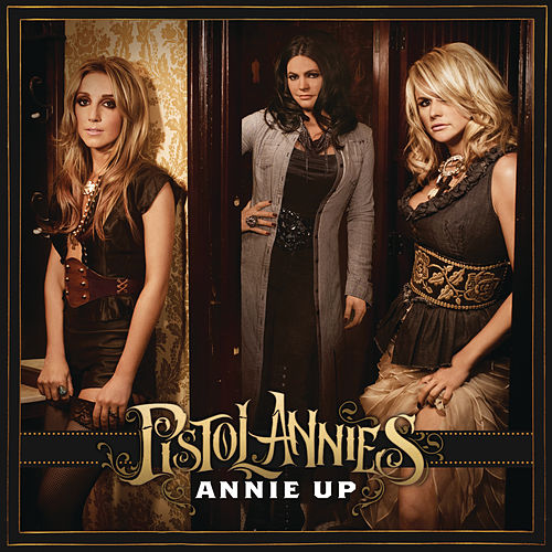 Annie Up by Pistol Annies