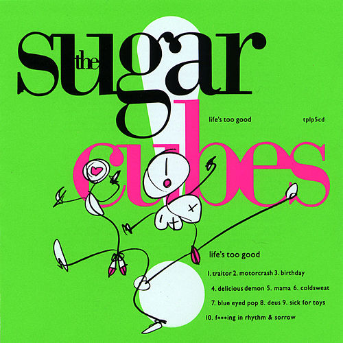 Life's Too Good de The Sugarcubes