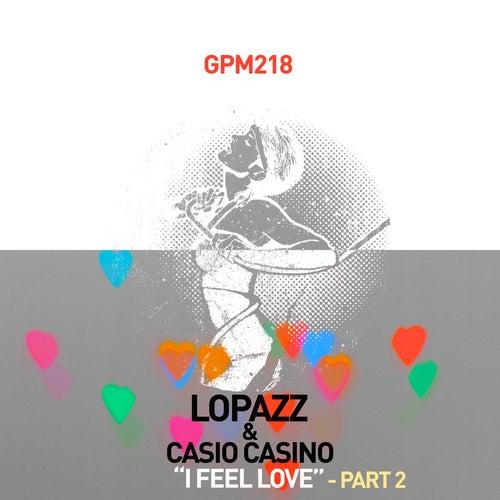 I Feel Love, Pt. 2 (Remixes) von Lopazz