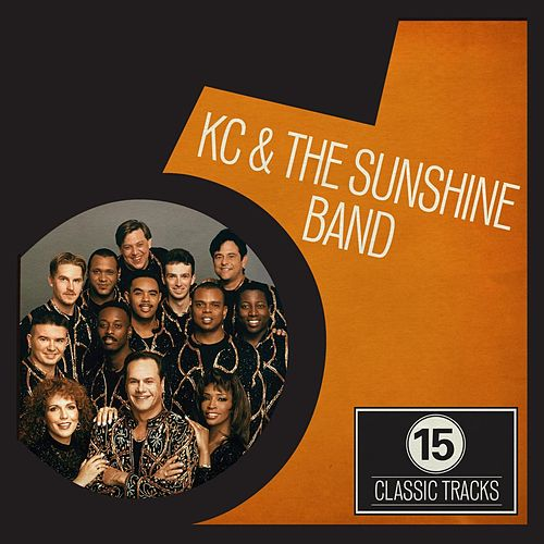 15 Classic Tracks: KC and the Sunshine Band by KC & the Sunshine Band