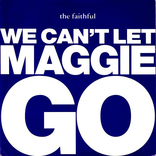 We Can't Let Maggie Go by Jonathan King