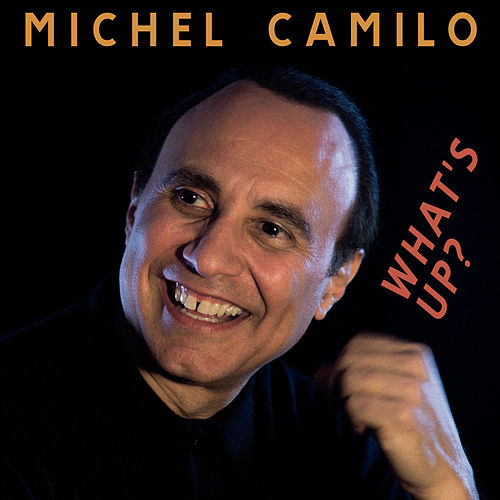 What's Up? by Michel Camilo