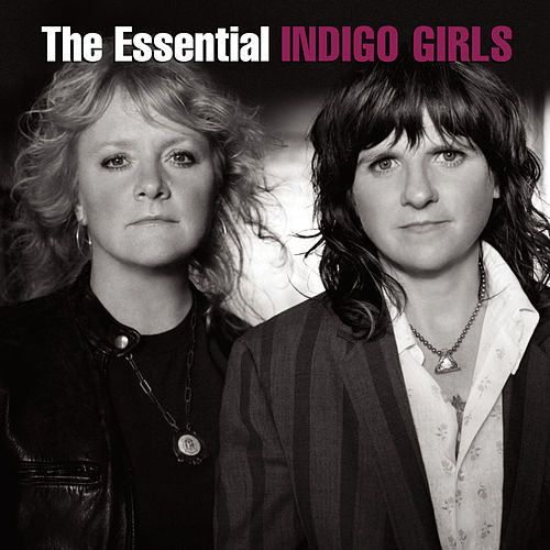 The Essential Indigo Girls de Indigo Girls