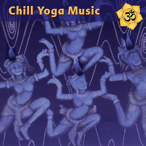 Chill Yoga Music: Chilled Beats for Ashtanga Yoga Class by Various Artists
