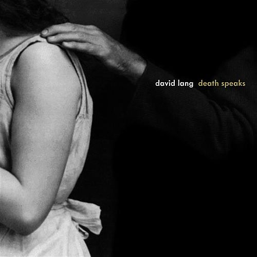 Lang: Death Speaks van David Lang