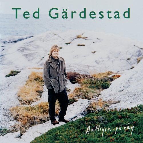 Äntligen på väg de Ted Gärdestad
