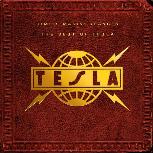 Time's Makin' Changes: The Best Of Tesla von Tesla