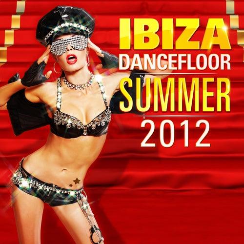 Ibiza Dancefloor Summer 2012 de Various Artists