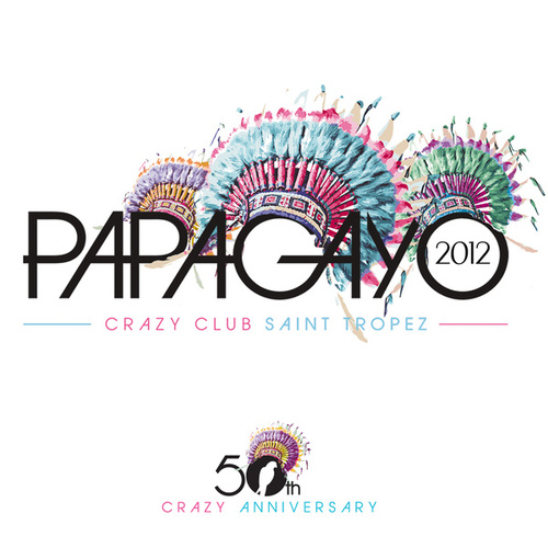 Papagayo - St Tropez 2012 (50th Anniversary) de Various Artists