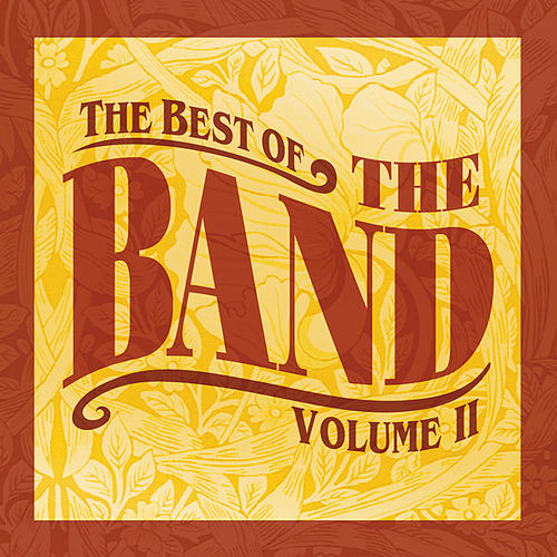 The Best of, Vol. 2 (Remastered) by The Band