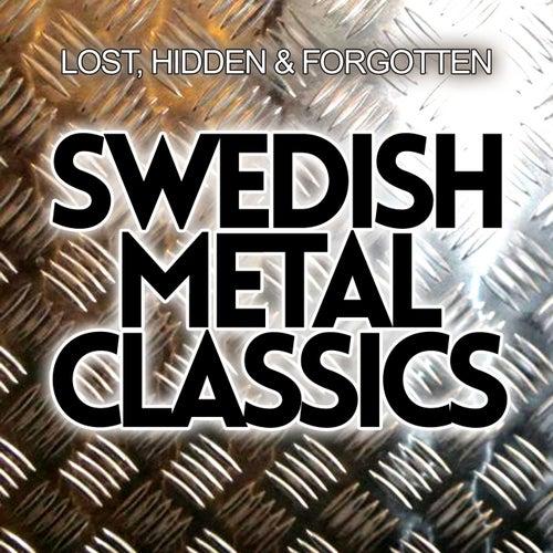 Swedish Metal Classics - Lost, Hidden & Forgotten by Various Artists