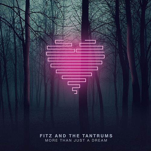 More Than Just A Dream de Fitz and the Tantrums