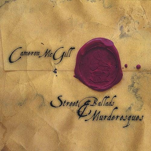 Street Ballads & Murderesques von Cameron Mcgill