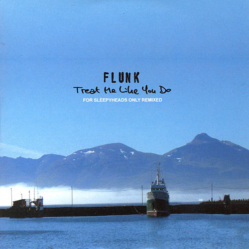 Treat Me Like You Do de Flunk