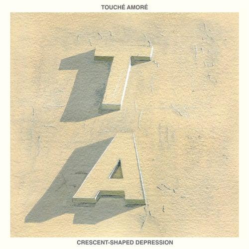 Crescent-Shaped Depression by Touché Amoré