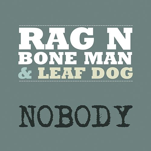 Nobody by Rag'n'Bone Man