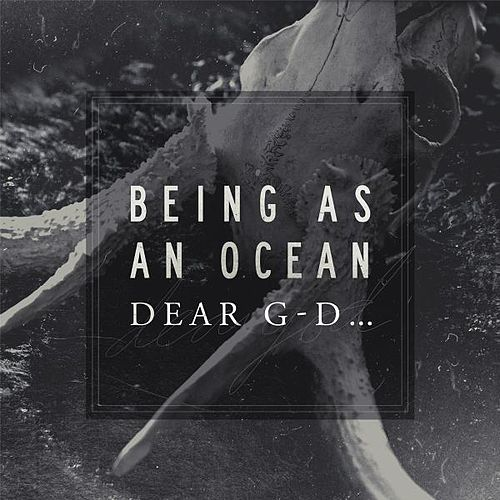 Dear G-d... by Being As An Ocean