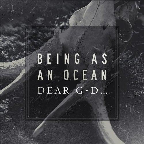 Dear G-d... by Being As An Ocean