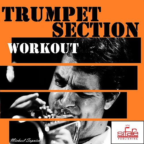 Trumpet Section Workout (Nuccia Swing) by Michael Supnick