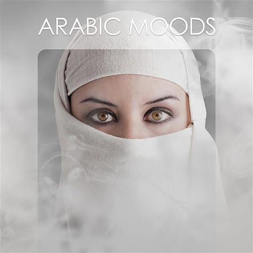Arabic Moods by Various Artists