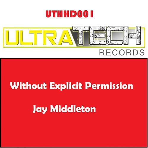 Without Explicit Permission by Jay Middleton