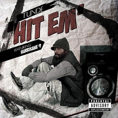 Hit Em (feat. Hurricane 9) by Tunde