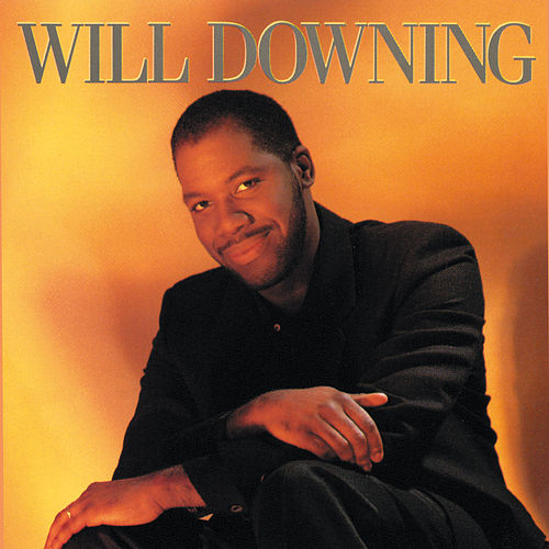 Will Downing by Will Downing