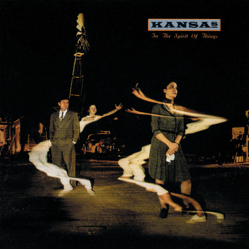 In The Spirit Of Things by Kansas